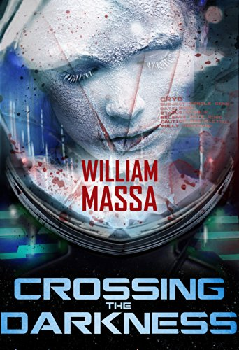 Bargain eBook Hunter: We Hunt for Free & Bargain eBooks So You Don't Have To! -- A HotZippy Website: Today's Readers for Tomorrow's Bestsellers! © -- Bargain eBook Hunter proudly presents: Crossing the Darkness: A Science Fiction Thriller by William Massa!