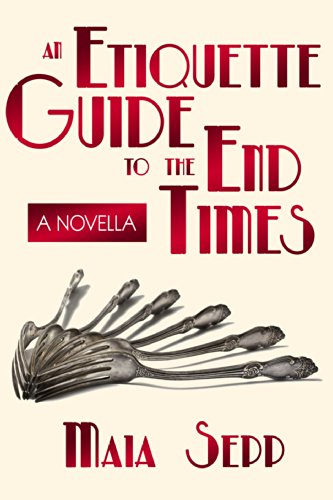 Bargain eBook Hunter: We Hunt for Free & Bargain eBooks So You Don't Have To! -- A HotZippy Website: Today's Readers for Tomorrow's Bestsellers! © -- Bargain eBook Hunter proudly presents: An Etiquette Guide to the End Times: A Novella by Maia Sepp!