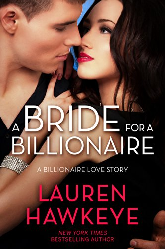 Bargain eBook Hunter: We Hunt for Free & Bargain eBooks So You Don't Have To! -- A HotZippy Website: Today's Readers for Tomorrow's Bestsellers! © -- Bargain eBook Hunter proudly presents: A Bride for a Billionaire (A Virgin, A Billionaire and a Marriage, Book One) by Lauren Hawkeye!