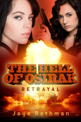 Bargain eBook Hunter: We Hunt for Free & Bargain eBooks So You Don't Have To! -- A HotZippy Website: Today's Readers for Tomorrow's Bestsellers! © -- Bargain eBook Hunter proudly presents: The Hell Of Osirak: (Betrayal) ((Betrayal, Redemption and Salvation Trilogy) Book 1) by Jaye Rothman!