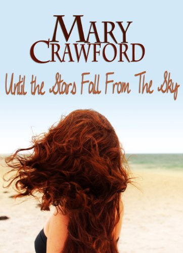 Bargain eBook Hunter: We Hunt for Free & Bargain eBooks So You Don't Have To! -- A HotZippy Website: Today's Readers for Tomorrow's Bestsellers! © -- Bargain eBook Hunter proudly presents: Until the Stars Fall from the Sky by Mary Crawford!