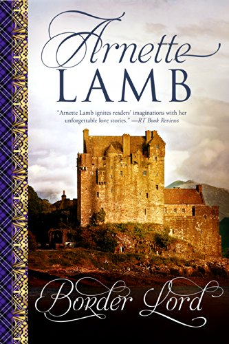 Bargain eBook Hunter: We Hunt for Free & Bargain eBooks So You Don't Have To! -- A HotZippy Website: Today's Readers for Tomorrow's Bestsellers! © -- Bargain eBook Hunter proudly presents: Border Lord by Arnette Lamb!