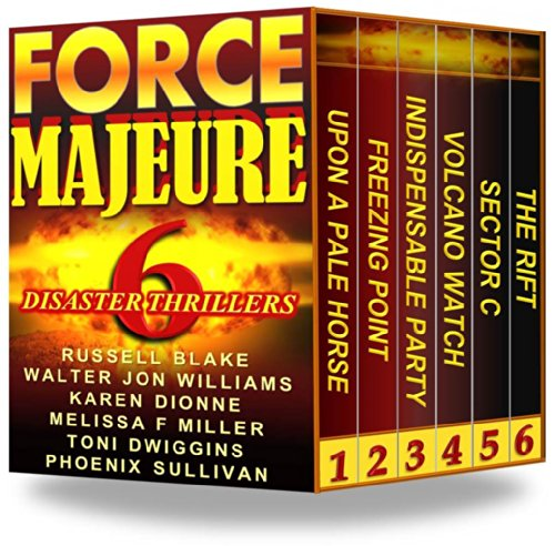 Bargain eBook Hunter: We Hunt for Free & Bargain eBooks So You Don't Have To! -- A HotZippy Website: Today's Readers for Tomorrow's Bestsellers! © -- Bargain eBook Hunter proudly presents: Force Majeure: 6 Disaster Thrillers by Various Authors!