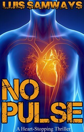 Bargain eBook Hunter: We Hunt for Free & Bargain eBooks So You Don't Have To! -- A HotZippy Website: Today's Readers for Tomorrow's Bestsellers! © -- Bargain eBook Hunter proudly presents: No Pulse (a heart-stopping thriller) by Luis Samways!
