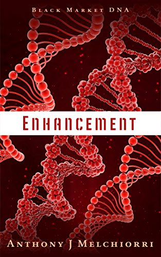 Bargain eBook Hunter: We Hunt for Free & Bargain eBooks So You Don't Have To! -- A HotZippy Website: Today's Readers for Tomorrow's Bestsellers! © -- Bargain eBook Hunter proudly presents: Enhancement: Black Market DNA by Anthony J Melchiorri!