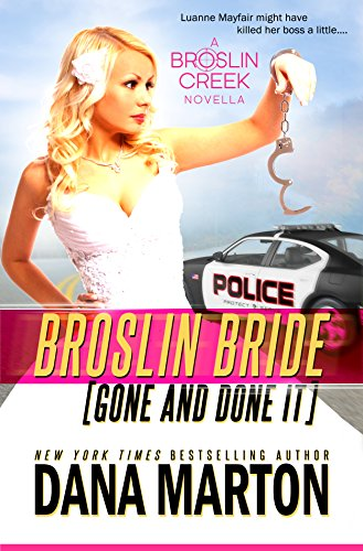 Bargain eBook Hunter: We Hunt for Free & Bargain eBooks So You Don't Have To! -- A HotZippy Website: Today's Readers for Tomorrow's Bestsellers! © -- Bargain eBook Hunter proudly presents: Broslin Bride (Gone and Done it) (Broslin Creek Romantic Suspense Series Book 5) by Dana Marton!