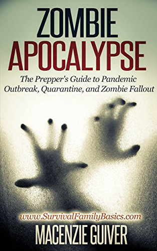 Bargain eBook Hunter: We Hunt for Free & Bargain eBooks So You Don't Have To! -- A HotZippy Website: Today's Readers for Tomorrow's Bestsellers! © -- Bargain eBook Hunter proudly presents: Zombie Apocalypse: The Prepper's Guide to Pandemic Outbreak, Quarantine, and Zombie Fallout (Survival Family Basics - Preppers Survival Handbook Series) by Macenzie Guiver!