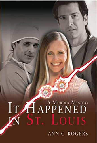 Bargain eBook Hunter: We Hunt for Free & Bargain eBooks So You Don't Have To! -- A HotZippy Website: Today's Readers for Tomorrow's Bestsellers! © -- Bargain eBook Hunter proudly presents: It Happened in St. Louis: A Murder Mystery by Ann Rogers!