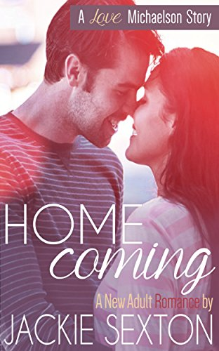Bargain eBook Hunter: We Hunt for Free & Bargain eBooks So You Don't Have To! -- A HotZippy Website: Today's Readers for Tomorrow's Bestsellers! © -- Bargain eBook Hunter proudly presents: Homecoming: (A New Adult Romance) (Love Michaelson) by Jackie Sexton!