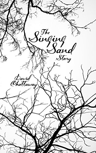 EBOOK HUNTER: WE Hunt For Books So YOU Don't Have To! -- A HotZippy Website: Today's Readers For Tomorrow's Bestsellers! © -- EBOOK HUNTER proudly presents: The Singing Sand Storyby David Chattaway!