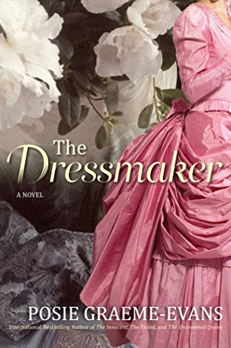 The Dressmaker: A Novel by Posie Graeme-Evans