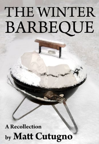 THE WINTER BARBEQUE by Matt Cutugno