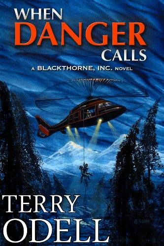 EBOOK HUNTER: WE Hunt For Books So YOU Don't Have To! -- A HotZippy Website: Today's Readers For Tomorrow's Bestsellers! © -- EBOOK HUNTER proudly presents: When Danger Calls (Blackthorne, Inc.)by Terry Odell!