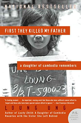 EBOOK HUNTER: WE Hunt For Books So YOU Don't Have To! -- A HotZippy Website: Today's Readers For Tomorrow's Bestsellers! © -- EBOOK HUNTER proudly presents: First They Killed My Father: A Daughter of Cambodia Remembers (P.S.)by Loung Ung!