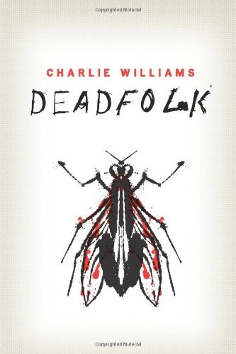 EBOOK HUNTER: WE Hunt For Books So YOU Don't Have To! -- A HotZippy Website: Today's Readers For Tomorrow's Bestsellers! © -- EBOOK HUNTER proudly presents: Deadfolk (The Mangel Series)by Charlie Williams!