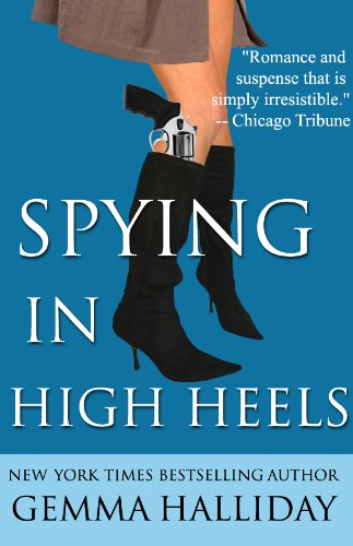 EBOOK HUNTER: WE Hunt For Books So YOU Don't Have To! -- A HotZippy Website: Today's Readers For Tomorrow's Bestsellers! © -- EBOOK HUNTER proudly presents: Spying in High Heels (High Heels Mysteries #1)by Gemma Halliday!