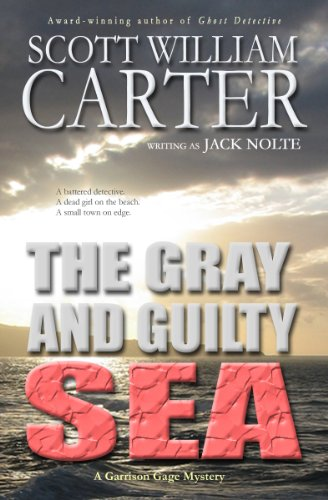 The Gray and Guilty Sea: An Oregon Coast Mystery (Garrison Gage Series Book 1) by Scott William Carter
