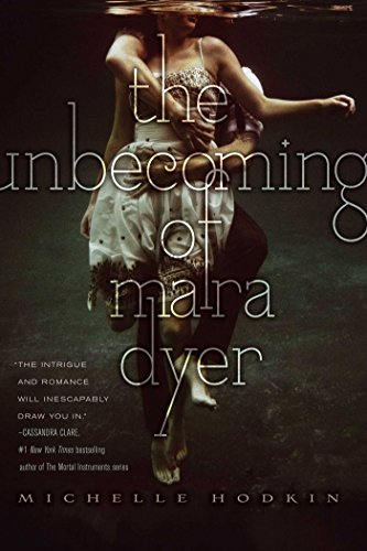 The Unbecoming of Mara Dyer (The Mara Dyer Trilogy Book 1) by Michelle Hodkin