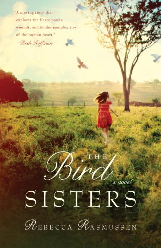 The Bird Sisters: A Novel by Rebecca Rasmussen