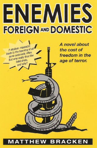 EBOOK HUNTER: WE Hunt For Books So YOU Don't Have To! -- A HotZippy Website: Today's Readers For Tomorrow's Bestsellers! © -- EBOOK HUNTER proudly presents: Enemies Foreign And Domestic (The Enemies Trilogy Book 1)by Matthew Bracken!