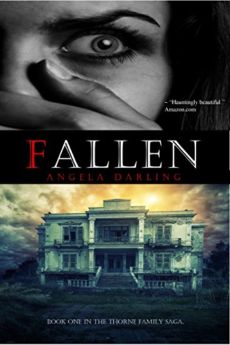 EBOOK HUNTER: WE Hunt For Books So YOU Don't Have To! -- A HotZippy Website: Today's Readers For Tomorrow's Bestsellers! © -- EBOOK HUNTER proudly presents: Fallen (The Thorne Family Saga Book 1)by Angela Darling!