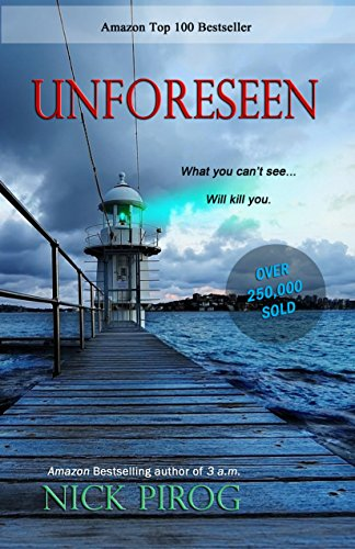 Unforeseen: (Tenth Anniversary Edition) (A Thomas Prescott Novel) by Nick Pirog