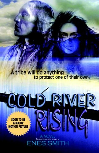 EBOOK HUNTER: WE Hunt For Books So YOU Don't Have To! -- A HotZippy Website: Today's Readers For Tomorrow's Bestsellers! © -- EBOOK HUNTER proudly presents: Cold River Rising (Cold River Series Book 1)by Enes Smith!