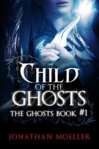 EBOOK HUNTER: WE Hunt For Books So YOU Don't Have To! -- A HotZippy Website: Today's Readers For Tomorrow's Bestsellers! © -- EBOOK HUNTER proudly presents: Child of the Ghostsby Jonathan Moeller!