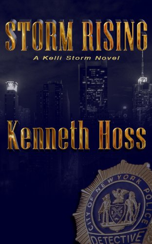 EBOOK HUNTER: WE Hunt For Books So YOU Don't Have To! -- A HotZippy Website: Today's Readers For Tomorrow's Bestsellers! © -- EBOOK HUNTER proudly presents: Storm Rising - A Kelli Storm Novel (Kelli Storm Series Book 1)by Kenneth Hoss!