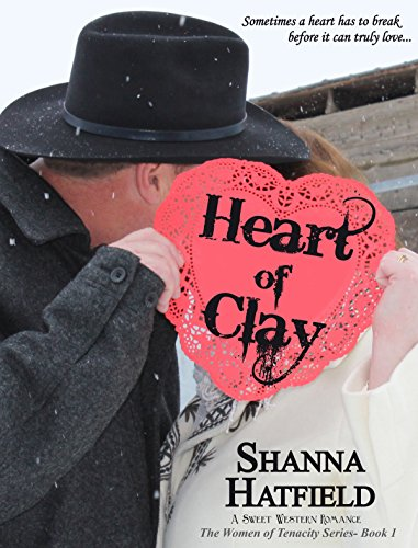 EBOOK HUNTER: WE Hunt For Books So YOU Don't Have To! -- A HotZippy Website: Today's Readers For Tomorrow's Bestsellers! © -- EBOOK HUNTER proudly presents: Heart of Clay: (A Sweet Western Romance) (The Women of Tenacity Book 1)by Shanna Hatfield!