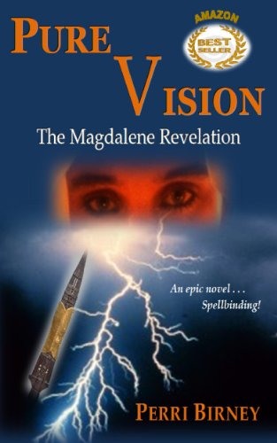 EBOOK HUNTER: WE Hunt For Books So YOU Don't Have To! -- A HotZippy Website: Today's Readers For Tomorrow's Bestsellers! © -- EBOOK HUNTER proudly presents: PURE VISION: The Magdalene Revelationby Perri Birney!