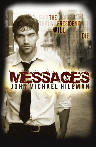 EBOOK HUNTER: WE Hunt For Books So YOU Don't Have To! -- A HotZippy Website: Today's Readers For Tomorrow's Bestsellers! © -- EBOOK HUNTER proudly presents: Messages (David Chance Book 1)by John Michael Hileman!