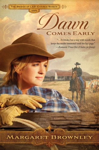 Dawn Comes Early (The Brides Of Last Chance Ranch Series Book 1) by Margaret Brownley
