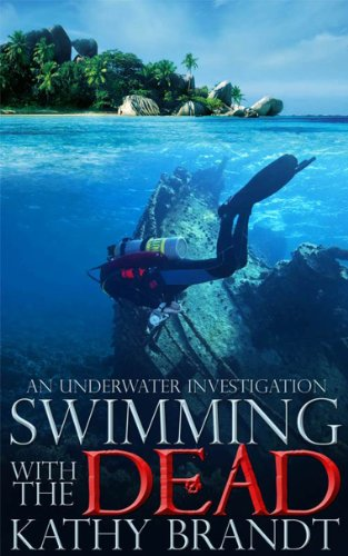 Swimming with the Dead: An Underwater Investigation (Hannah Sampson Mysteries Book 1) by Kathy Brandt