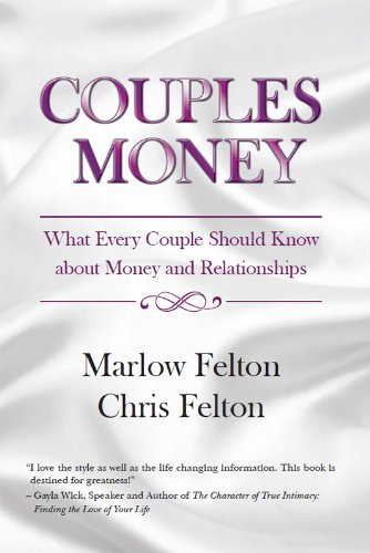 Couples Money - What Every Couple Should Know About Money and Relationships by Marlow Felton