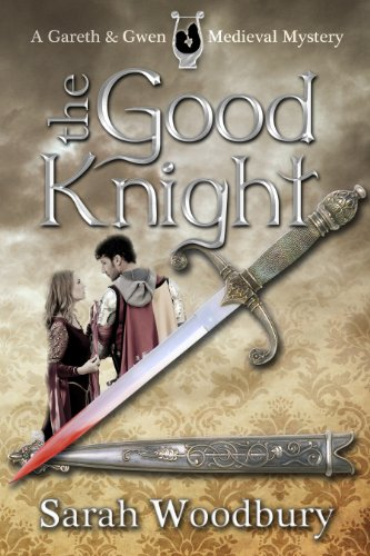 EBOOK HUNTER: WE Hunt For Books So YOU Don't Have To! -- A HotZippy Website: Today's Readers For Tomorrow's Bestsellers! © -- EBOOK HUNTER proudly presents: The Good Knight (A Gareth and Gwen Medieval Mystery Book 1)by Sarah Woodbury!