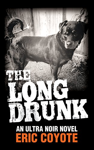 EBOOK HUNTER: WE Hunt For Books So YOU Don't Have To! -- A HotZippy Website: Today's Readers For Tomorrow's Bestsellers! © -- EBOOK HUNTER proudly presents: The Long Drunk (Book 1 of The Homeless Detective Trilogy)by Eric Coyote!