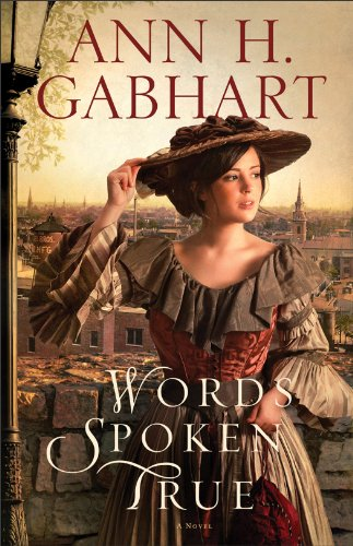 Words Spoken True: A Novel by Ann H. Gabhart
