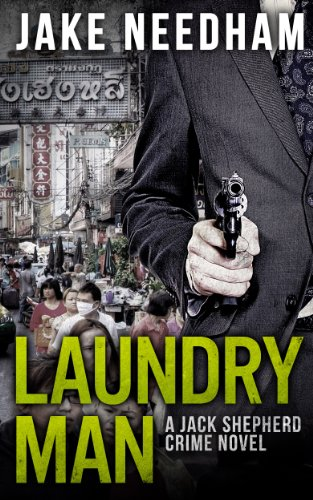 EBOOK HUNTER: WE Hunt For Books So YOU Don't Have To! -- A HotZippy Website: Today's Readers For Tomorrow's Bestsellers! © -- EBOOK HUNTER proudly presents: LAUNDRY MAN (The Jack Shepherd International Crime Novels Book 1)by Jake Needham!