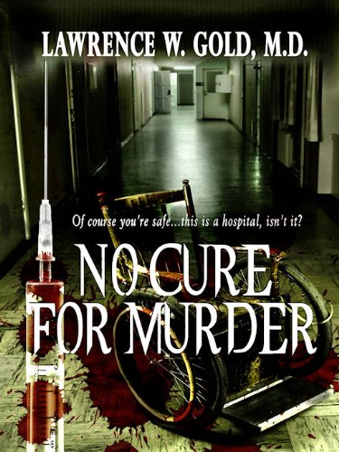 No Cure for Murder (Brier Hospital Book 2) by Lawrence Gold