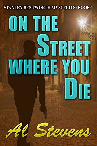 EBOOK HUNTER: WE Hunt For Books So YOU Don't Have To! -- A HotZippy Website: Today's Readers For Tomorrow's Bestsellers! © -- EBOOK HUNTER proudly presents: On the Street Where You Die (Stanley Bentworth mysteries Book 1)by Al Stevens!