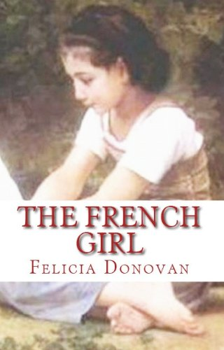 EBOOK HUNTER: WE Hunt For Books So YOU Don't Have To! -- A HotZippy Website: Today's Readers For Tomorrow's Bestsellers! © -- EBOOK HUNTER proudly presents: The French Girlby Felicia Donovan!