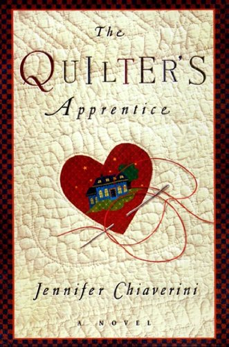 The Quilter's Apprentice: A Novel (The Elm Creek Quilts) by Jennifer Chiaverini