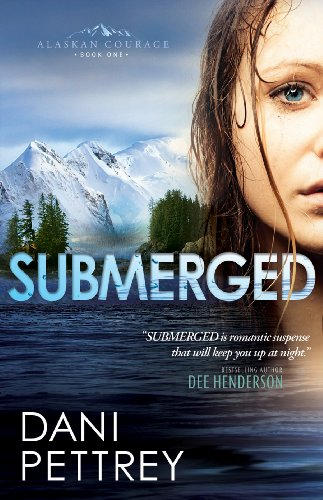 EBOOK HUNTER: WE Hunt For Books So YOU Don't Have To! -- A HotZippy Website: Today's Readers For Tomorrow's Bestsellers! © -- EBOOK HUNTER proudly presents: Submerged (Alaskan Courage Book #1): Volume 1by Dani Pettrey!