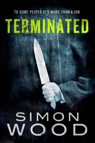 EBOOK HUNTER: WE Hunt For Books So YOU Don't Have To! -- A HotZippy Website: Today's Readers For Tomorrow's Bestsellers! © -- EBOOK HUNTER proudly presents: Terminatedby Simon Wood!
