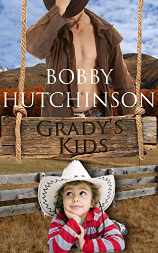 EBOOK HUNTER: WE Hunt For Books So YOU Don't Have To! -- A HotZippy Website: Today's Readers For Tomorrow's Bestsellers! © -- EBOOK HUNTER proudly presents: Grady's Kids: COWBOY ROMANCE (Book 1--western romance)by Bobby Hutchinson!