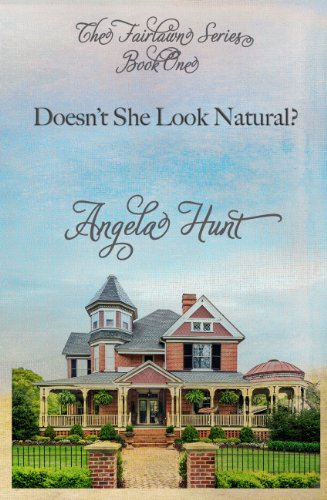 Doesn't She Look Natural? (The Fairlawn Series Book 1) by Angela Hunt