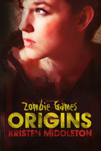 Zombie Games (Origins) by Kristen Middleton