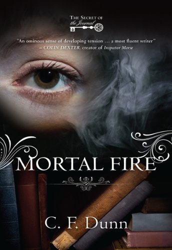 Mortal Fire (The Secret of the Journal) by C F Dunn