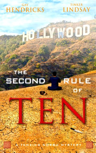 EBOOK HUNTER: WE Hunt For Books So YOU Don't Have To! -- A HotZippy Website: Today's Readers For Tomorrow's Bestsellers! © -- EBOOK HUNTER proudly presents: The Second Rule of Ten: A Tenzing Norbu Mystery (Dharma Detective)by Gay Hendricks!